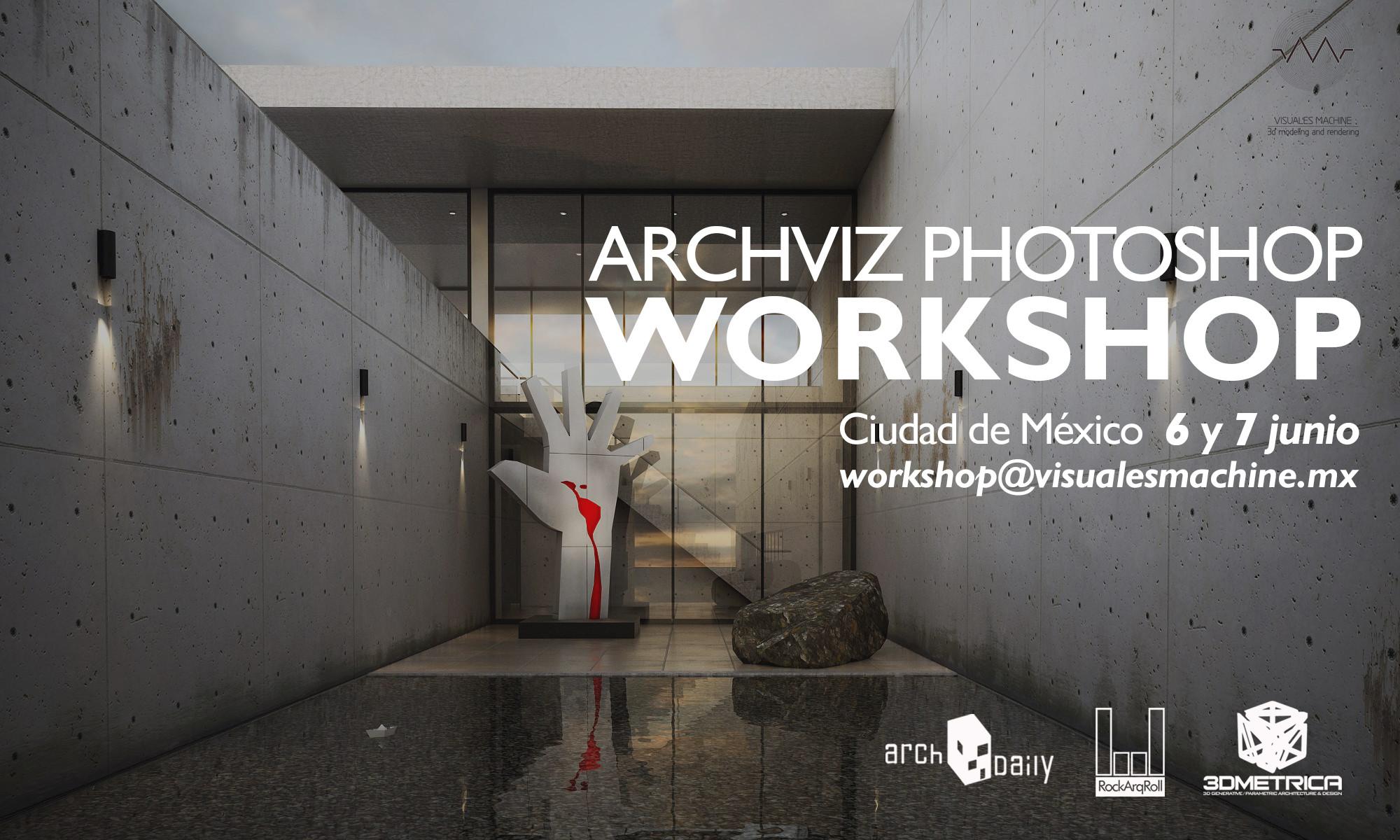 ArchViz Photoshop Workshop / Ciudad de México