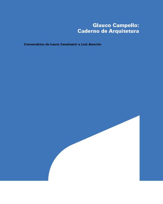 Escola da Cidade lança livro sobre o arquiteto Glauco Campello