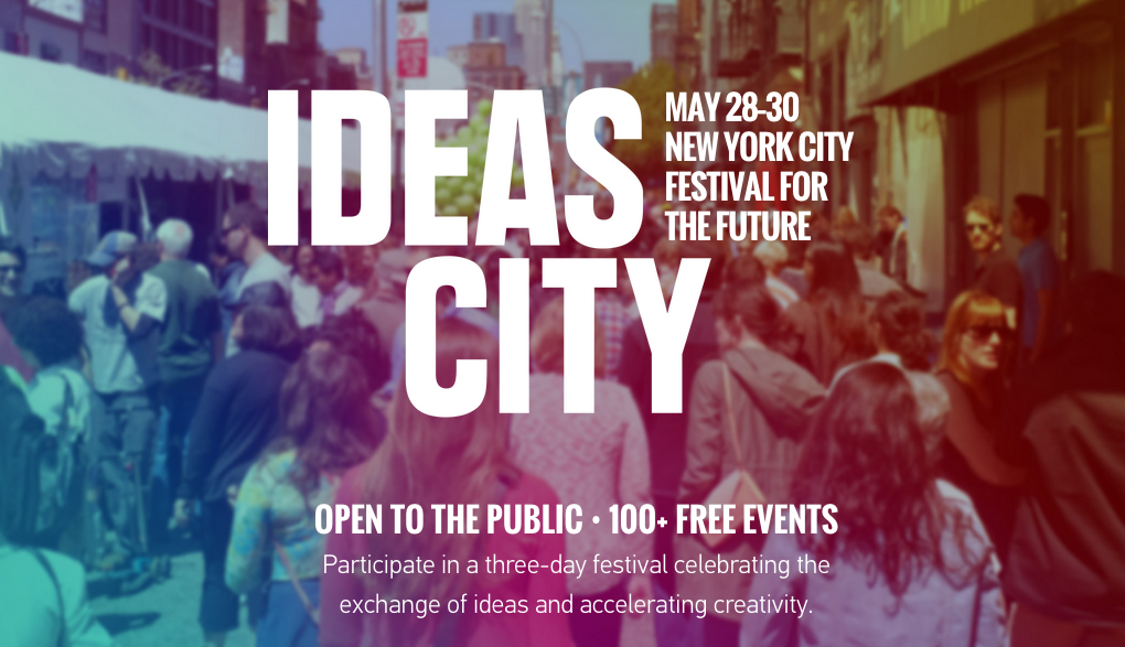 Win Tickets to the IDEAS CITY Conference Next Week in NYC, Courtesy of The New Museum