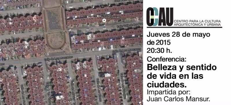 Conferencia CCAU / Juan Carlos Mansur: belleza y sentido de vida en las ciudades.