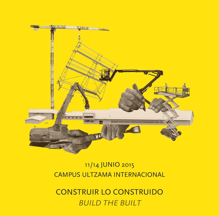 """Campus Ultzama Internacional """"Construir lo Construido"""" (Sesiones Abiertas) / Pamplona"""