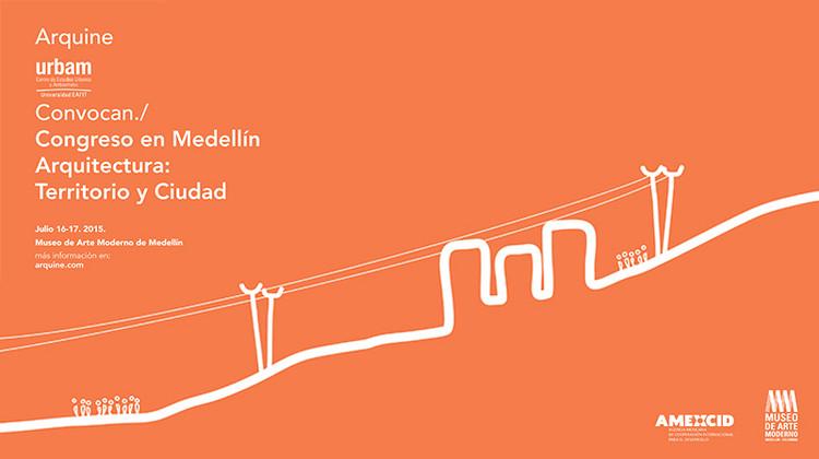 Congreso Arquine en Medellín, Arquitectura: territorio y ciudad