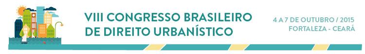 Chamada de trabalhos para o 8° Congresso Brasileiro de Direito Urbanístico