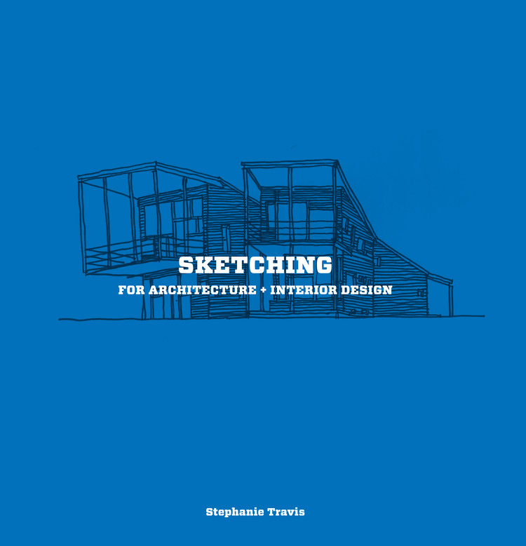 Sketching for Architecture & Interior Design, Courtesy of Laurence King Publishing Ltd