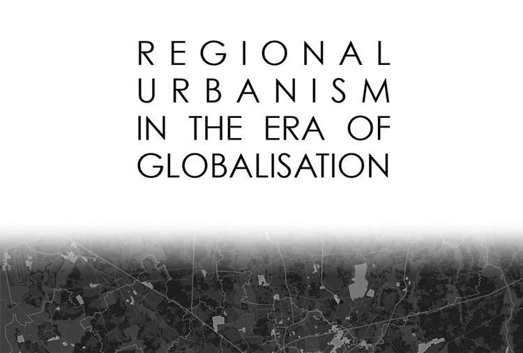 """Chamada de trabalhos para o simpósio internacional """"Urbanismo Regional na Era da Globalização"""", Cortesia de Universidade de Huddersfield"""
