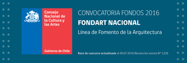 Convocatoria 2016 Fondos de Cultura - Arquitectura / Chile