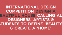 Open Call: International Competition to Design a Beautiful House