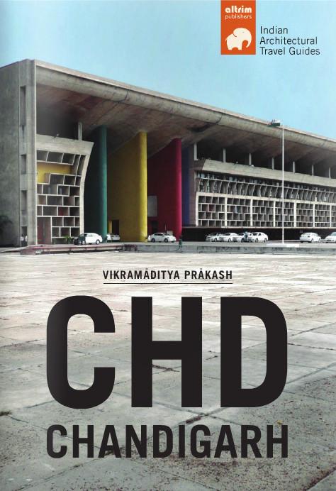 Guía Arquitectónica de Viajes de la Ciudad de Chandigarh