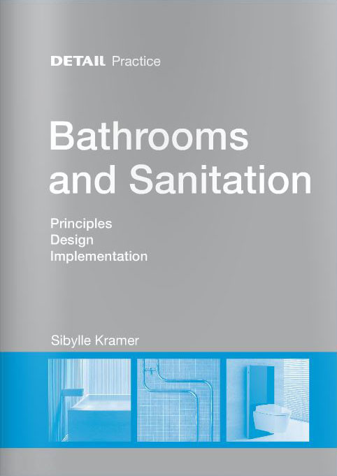 DETAIL Practice: Bathrooms and Sanitation, Courtesy of DETAIL