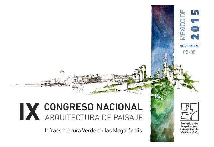 IX Congreso Nacional de Arquitectura de Paisaje / Ciudad de México