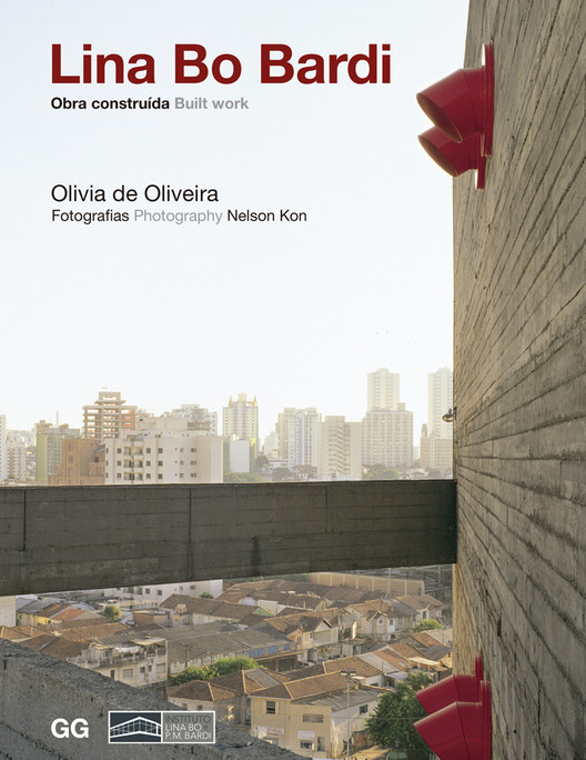 Lina Bo Bardi - Obra construída / Olivia de Oliveira , © Editora Gustavo Gili Brasil