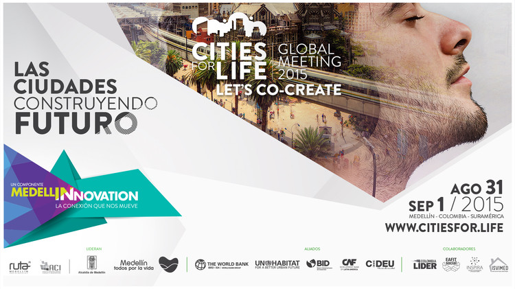 Cities For Life: Global Meeting 2015 / Medellín, vía Citiesforlife