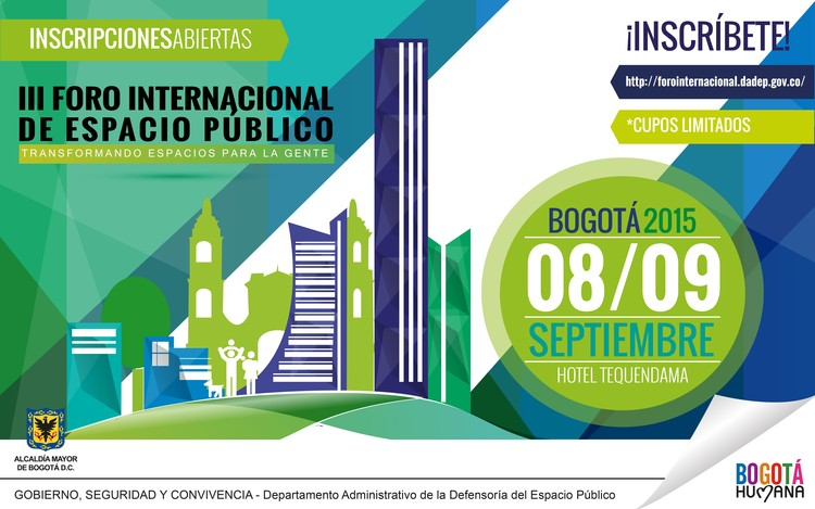III Foro Internacional de Espacio Público / Bogotá, La imagen tiene la información del evento e invita a inscribirse previamente para su asistencia.