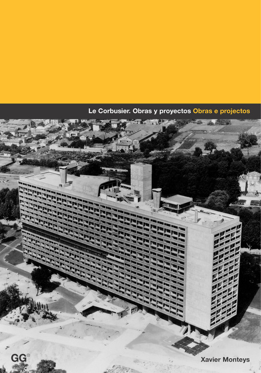 Le Corbusier - Obras e projectos / Xavier Monteys, © Editora Gustavo Gili Brasil