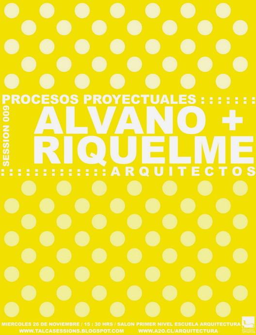 TALCA SESSIONS 009: Alvano + Riquelme Arquitectos / Procesos Proyectuales