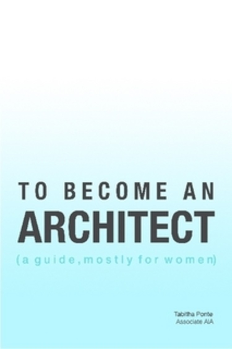 Become An Architect to become an architect (a guide, mostly for women) | archdaily