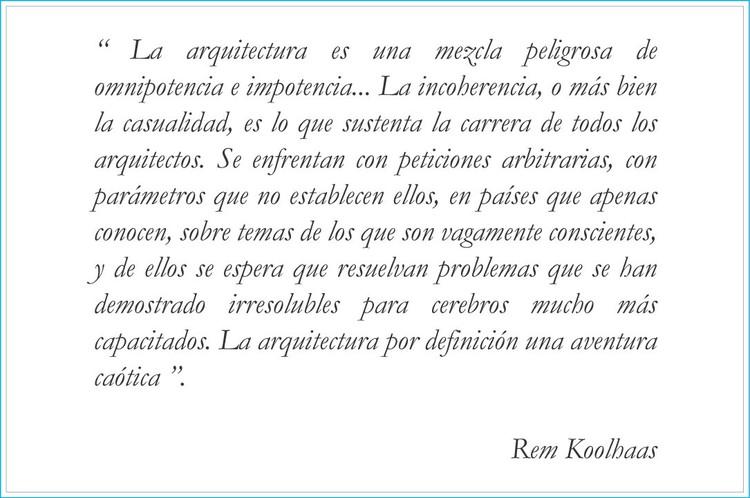 Frases IV: Rem Koolhaas