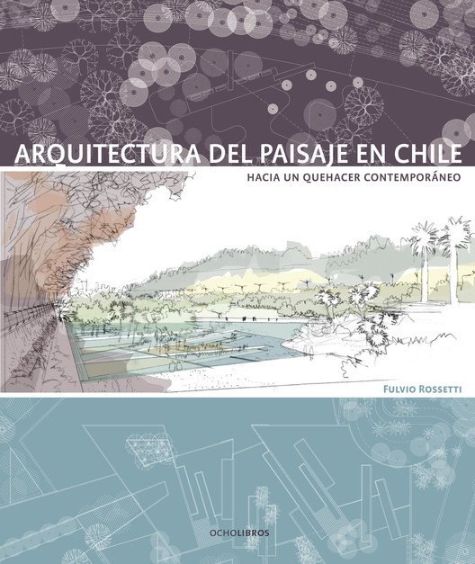 arquitectura del paisaje en chile hacia un quehacer On arquitectura del paisaje pdf