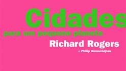 Cidades para um pequeno planeta / Richard Rogers, Philip Gumuchdjian