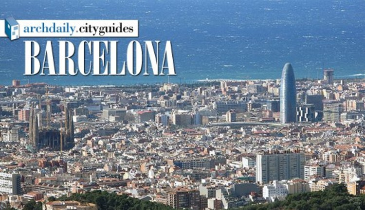 Modern Architecture In Barcelona architecture city guide: barcelona | archdaily