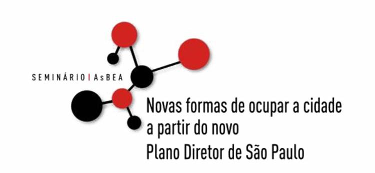 """AsBEA promove o seminário """"Novas formas de ocupar a cidade a partir do novo Plano Diretor de São Paulo"""", via AsBEA"""