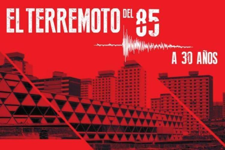 Ciclo de charlas 'El terremoto del 85 a 30 años' / Ciudad de México