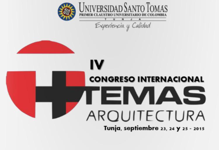 """IV Congreso internacional """"Temas de Arquitectura"""" / Tunja, vía Facultad Arquitectura Universidad Santo Tomás_Tunja"""