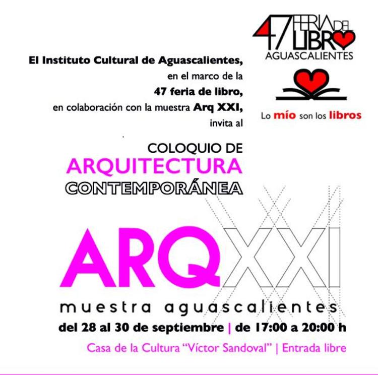 Coloquio de Arquitectura Contemporánea ARQXXI / Aguascalientes