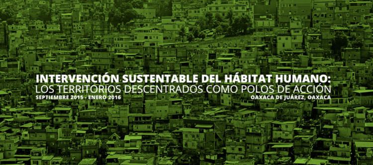 Diplomado Intervención Sustentable del Hábitat Humano / Oaxaca