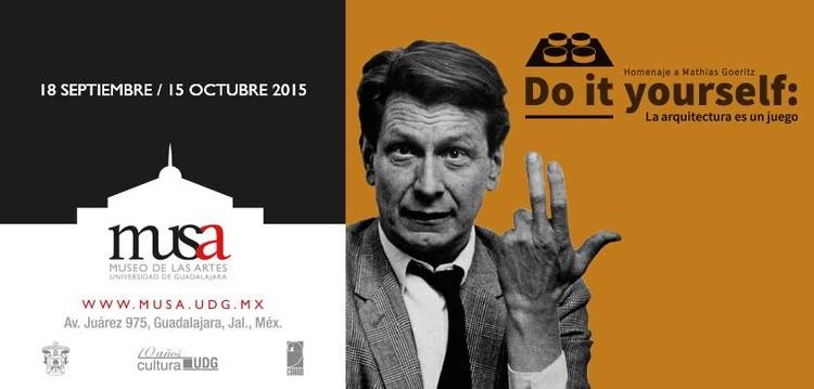 Do it yourself: La Arquitectura es un juego, homenaje a Mathias Goeritz / Guadalajara, Museo de las Artes (MUSA)