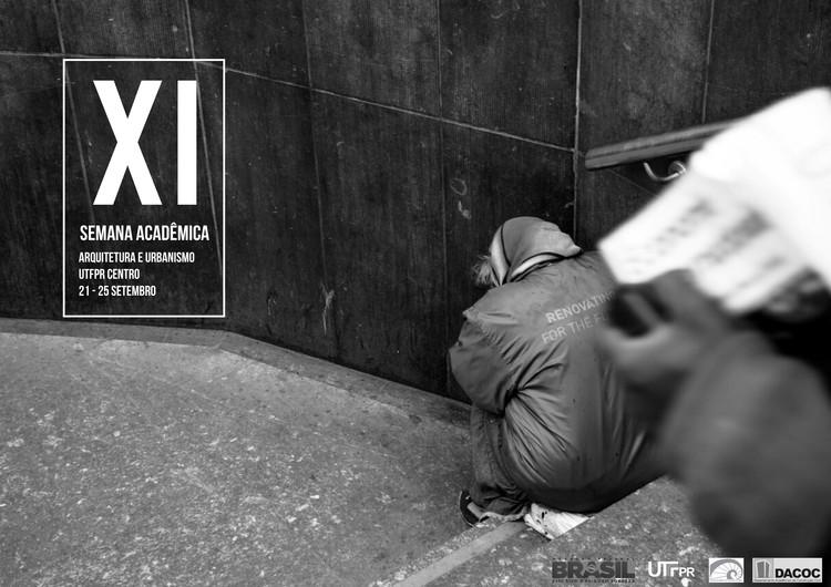 XI Semana Acadêmica de Arquitetura e Urbanismo da UTFPR, Por Eduardo Salsamendi e Diogo Sabóia.