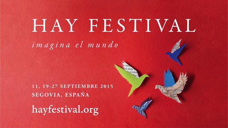 Imagina el mundo: Hay Festival Segovia 2015 [¡sorteamos 10 pases!]