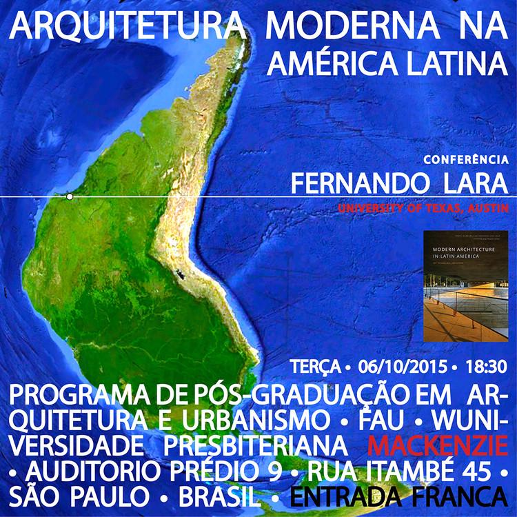 Conferência com Fernando Lara sobre arquitetura moderna na América Latina, via UPM