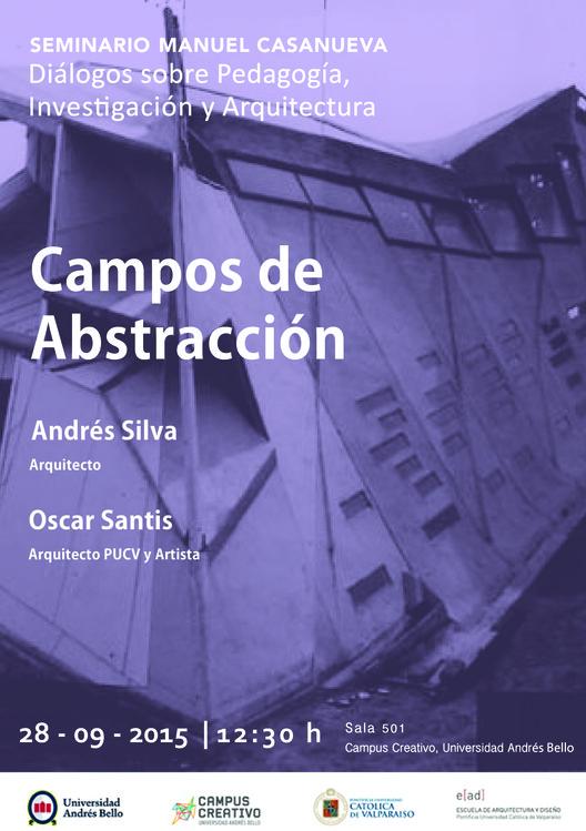 Seminario 'Campos de Abstracción' del arquitecto Manuel Casanueva / Viña del Mar