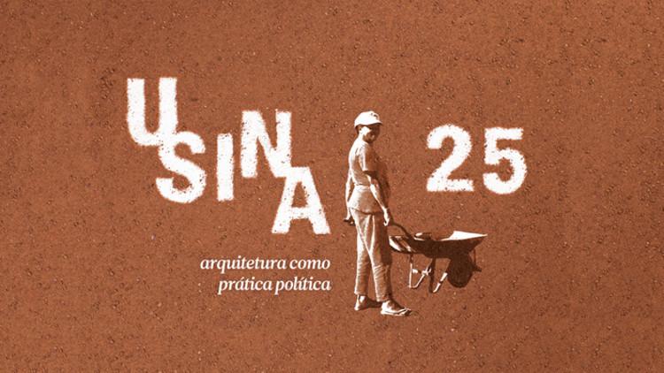 """USINA lança campanha de financiamento coletivo para produzir o documentário """"Arquitetura como Prática Política"""", Cortesia de USINA CTAH"""