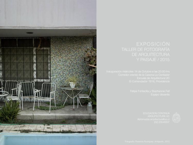 Exposición Taller de Fotografía de Arquitectura y Paisaje 2015 / UC, Cortesía de Educación Continua UC