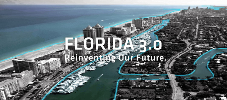Florida 3.0: Reinventing our Future, Florida 3.0: Reinventing our Future