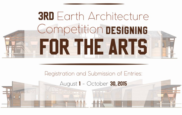 Designing for the Arts: 3rd Earth Architecture Competition , 3rd Earth Architecture Competition