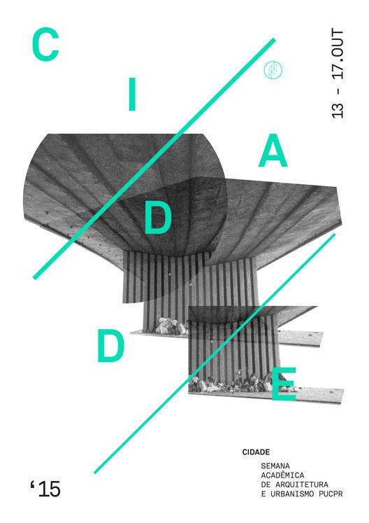 CIDADE - Semana Acadêmica de Arquitetura e Urbanismo PUCPR '15, Cartaz CIDADE - Guilherme Figueiredo e Guilherme Schmitt