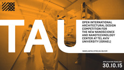 Open Call for Entries: International Architectural Design Competition for the New Nanoscience and Nanotechnology Center at Tel Aviv University