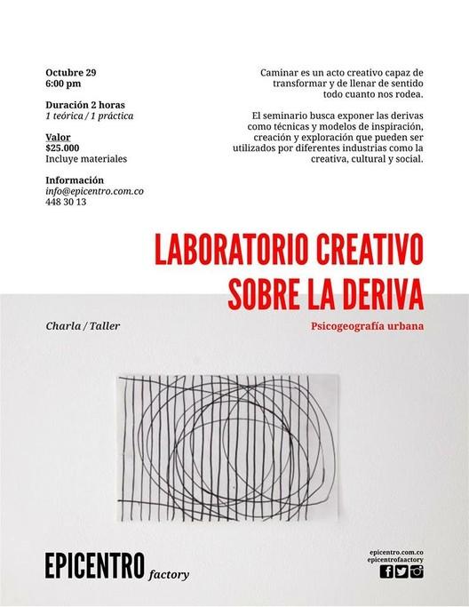 Laboratorio Creativo: La Deriva - Psicogeografías Urbanas / Medellín, Cortesía de Epicentro Coworking Space