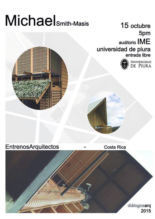 Diálogos Arquitectónicos 2015: Michael Smith-Massis en la Universidad de Piura