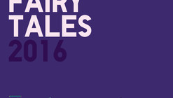 Fairy Tales 2016: Architecture Storytelling Competition
