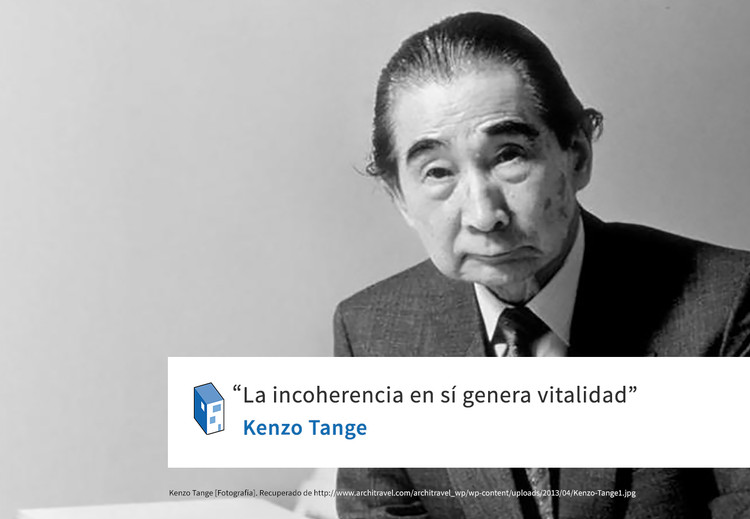 Frases: Kenzo Tange y la incoherencia
