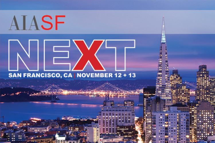 AIASF NEXT Conference and Placemaking DeepDive, AIASF NEXT Conference