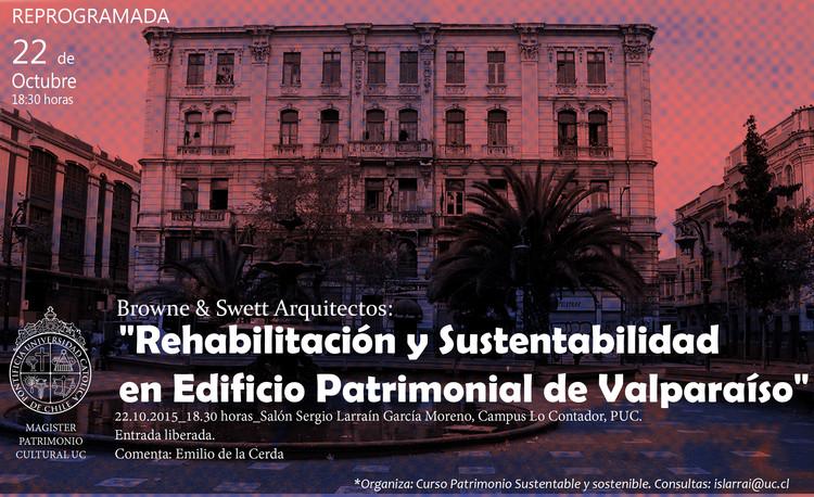Conferencia Browne & Swett Arquitectos: 'Rehabilitación y sustentabilidad en edificio patrimonial de Valparaíso'