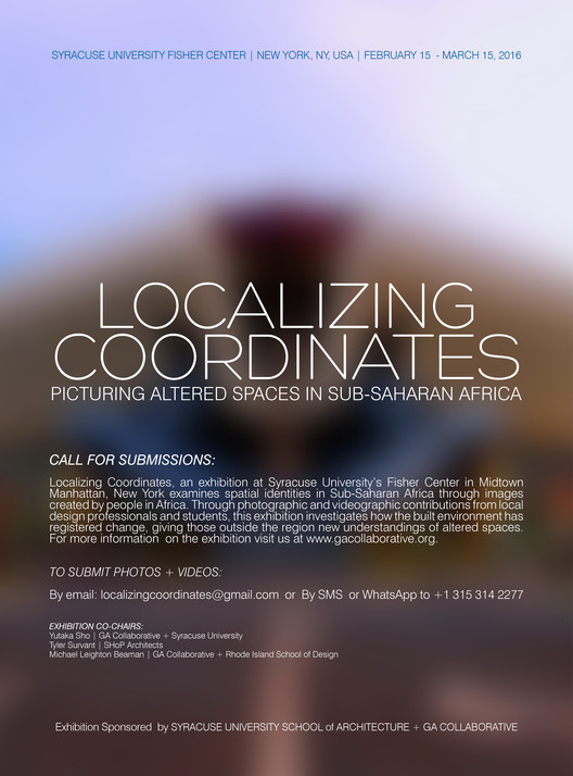 Call for Submissions: Localizing Coordinates, To submit photos and videos please email localizingcoordinates@gmail.com or SMS / WhatsApp to +1 315 314 2277