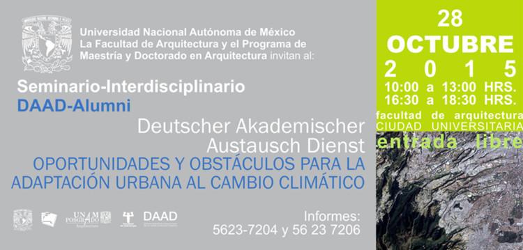 Seminario DAAD-Alumni 'Oportunidades y obstáculos para la adaptación urbana al cambio climático' / Ciudad de México, Facultad de Arquitectura