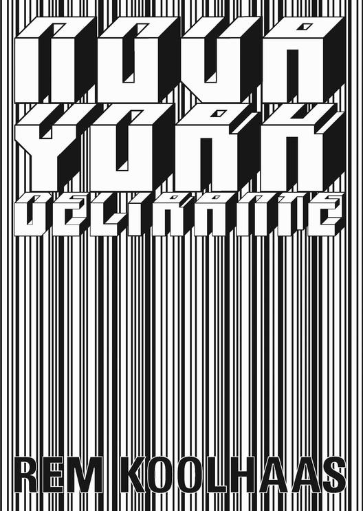 "Nova York Delirante / Rem Koolhaas, Capa ""Nova York Delirante"". © Cosac Naify"