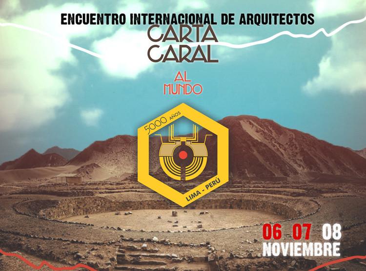 Encuentro Internacional de Arquitectos 2015: Carta Caral al Mundo / Lima, Perú